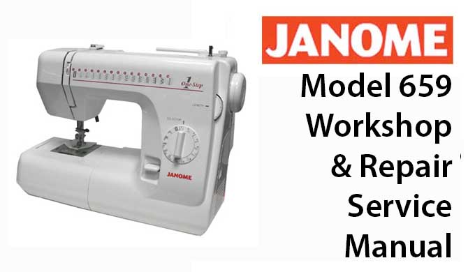 Janome Model 659 Workshop Service & Repair Manual